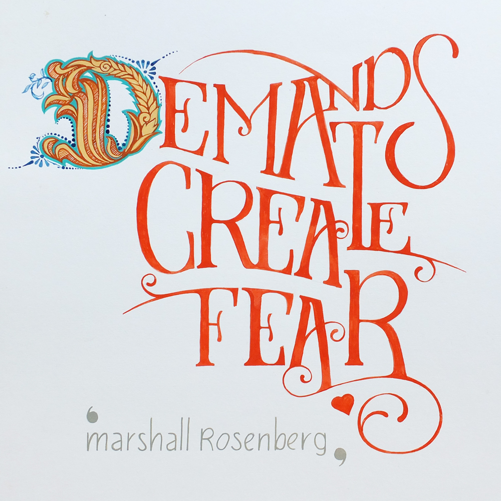 Hand drawn quote by Marshall Rosenberg, 'demands create fear'